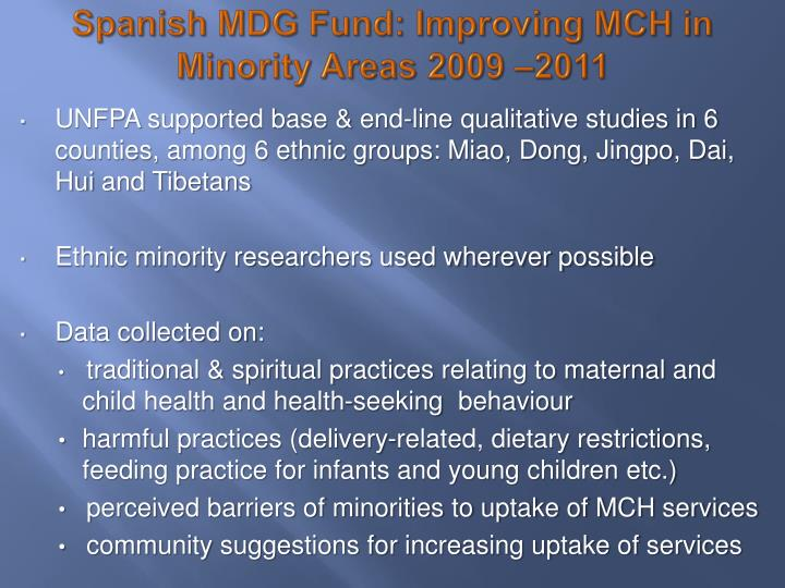 Spanish MDG Fund: Improving MCH in Minority Areas 2009 –2011