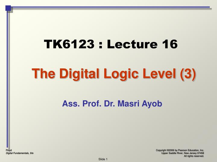 TK6123 : Lecture 16