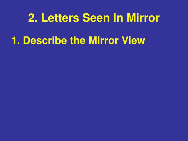 2. Letters Seen In Mirror
