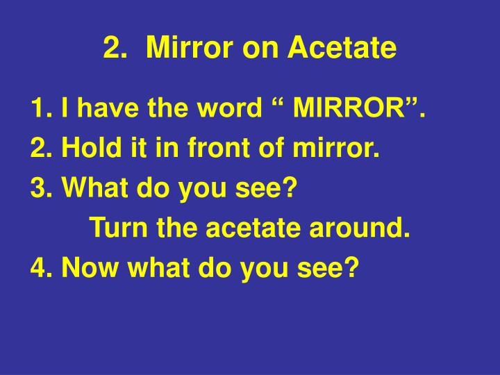 2.  Mirror on Acetate