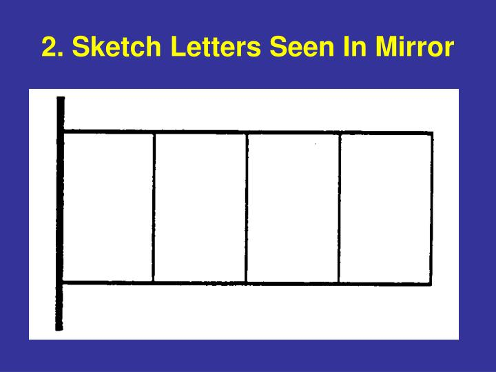 2. Sketch Letters Seen In Mirror
