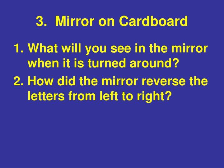 3.  Mirror on Cardboard