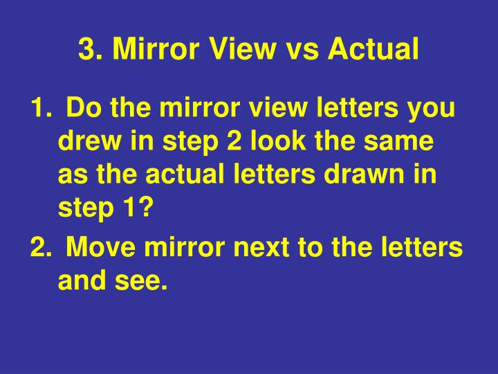 3. Mirror View vs Actual