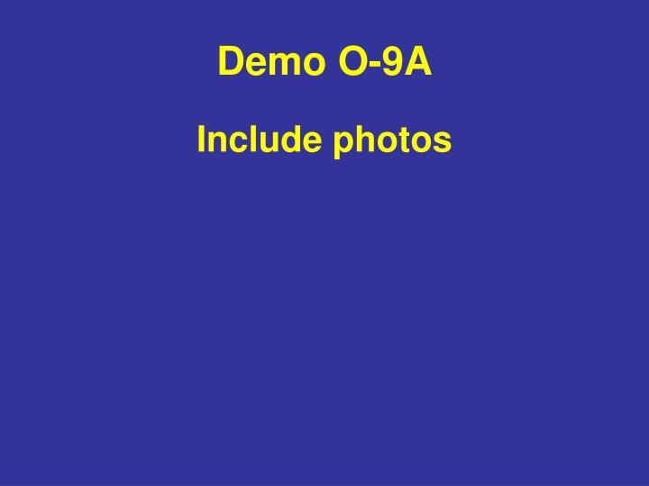 Demo O-9A