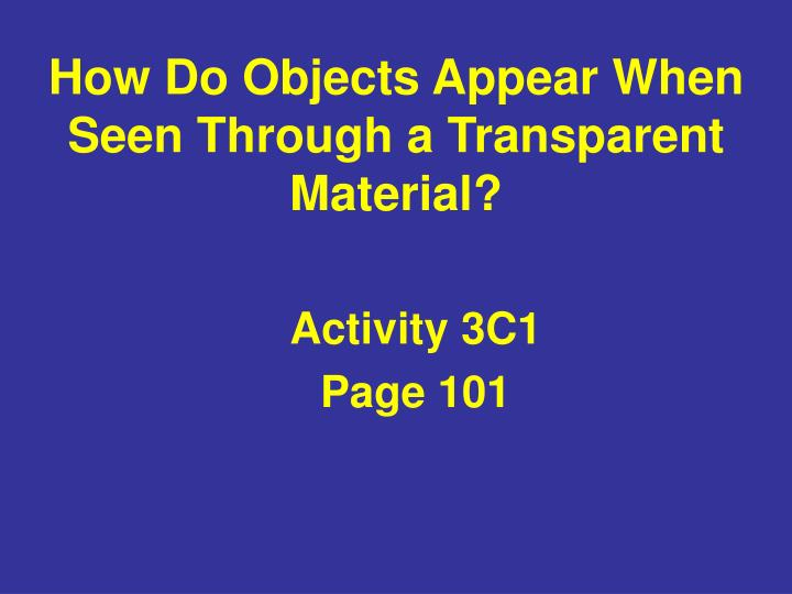 How Do Objects Appear When Seen Through a Transparent Material?