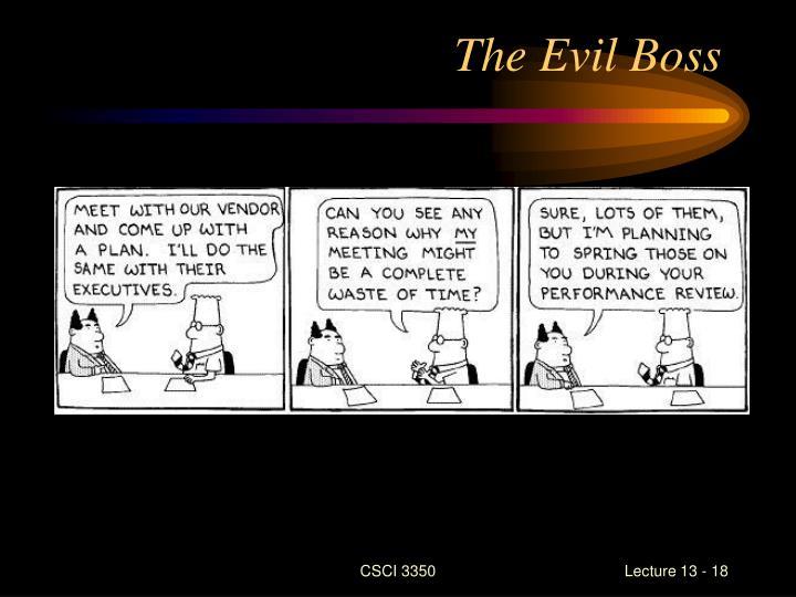 The Evil Boss