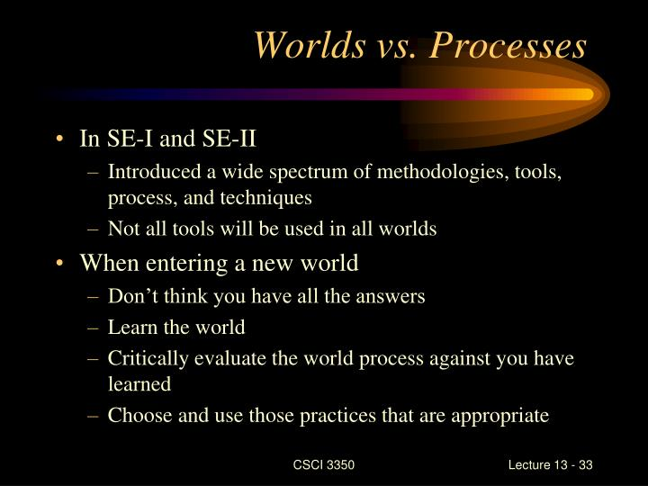 Worlds vs. Processes