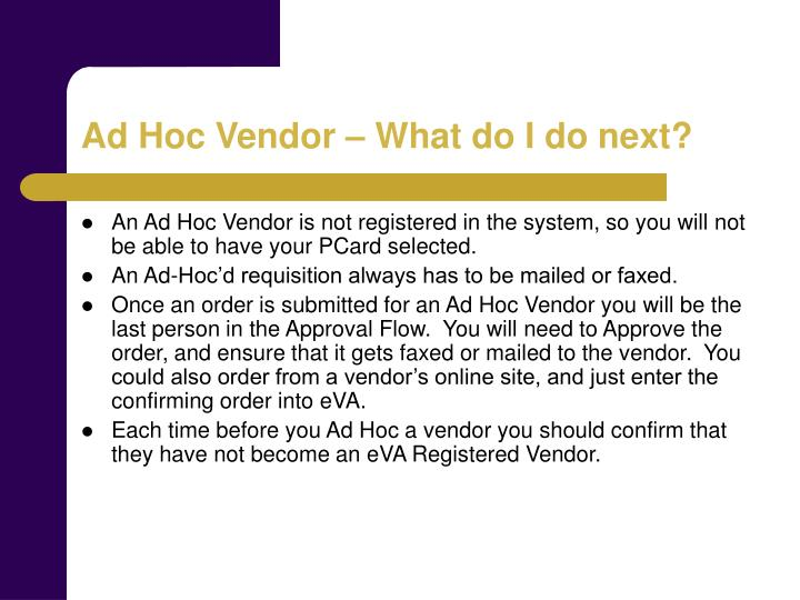Ad Hoc Vendor – What do I do next?