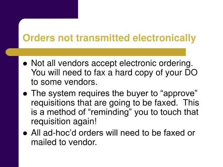 Orders not transmitted electronically