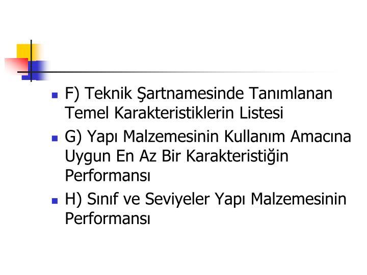 F) Teknik Şartnamesinde Tanımlanan Temel Karakteristiklerin Listesi