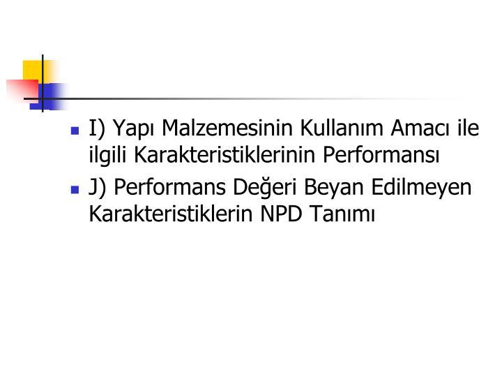 I) Yapı Malzemesinin Kullanım Amacı ile ilgili Karakteristiklerinin Performansı