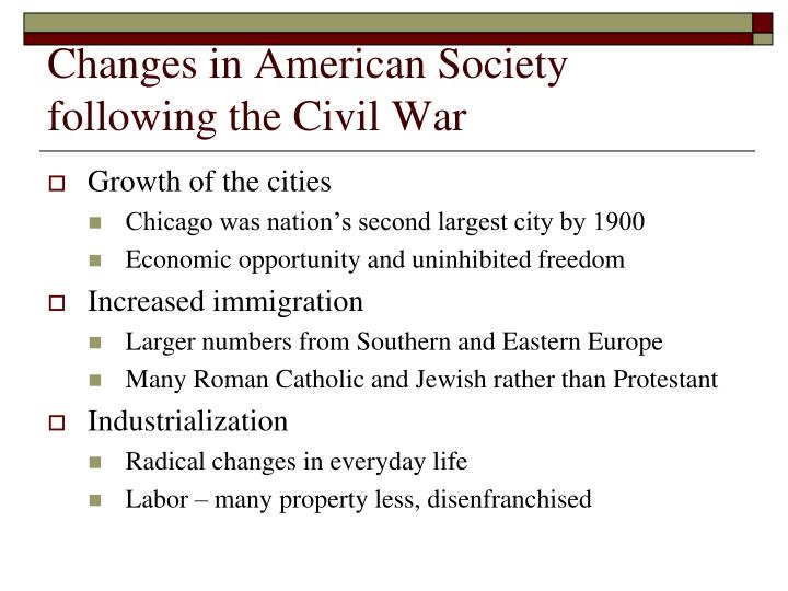 the american society after the civil war Economy and the civil war constrasting economics of the north and south  in  the years before the civil war, the economic interests of americans in the north  and  agricultural in the years before, during and immediately after the civil war   at the same time, the european influence on southern gentile society in.