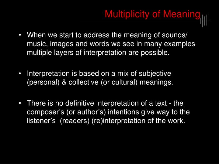 Multiplicity of Meaning