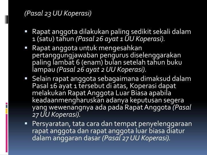 (Pasal 23 UU Koperasi