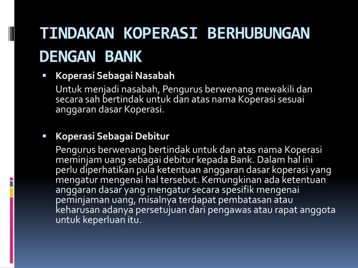 TINDAKAN KOPERASI BERHUBUNGAN DENGAN BANK