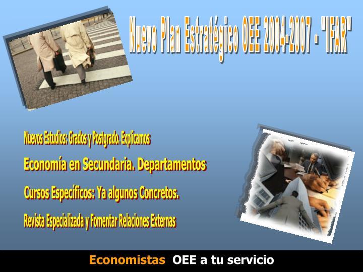 """Nuevo Plan Estratégico OEE 2004-2007 - """"IFAR"""""""