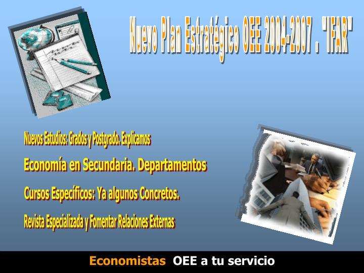 """Nuevo Plan Estratégico OEE 2004-2007 . """"IFAR"""""""