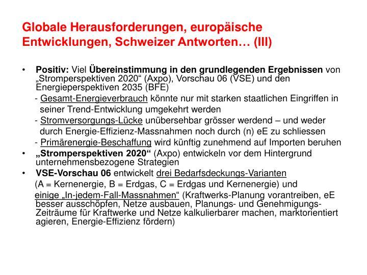 Globale Herausforderungen, europäische Entwicklungen, Schweizer Antworten… (III)