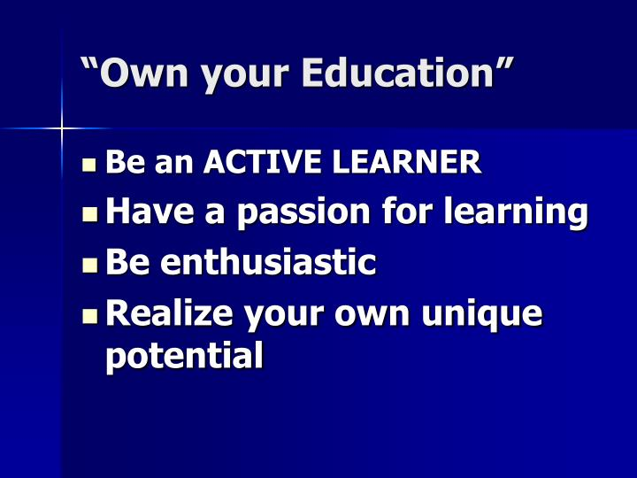 """""""Own your Education"""""""