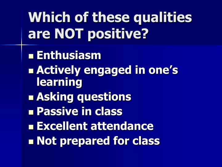 Which of these qualities are NOT positive?