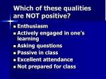 which of these qualities are not positive