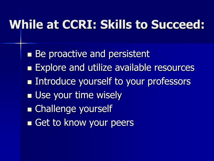 While at CCRI: Skills to Succeed:
