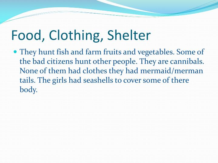 Food, Clothing, Shelter