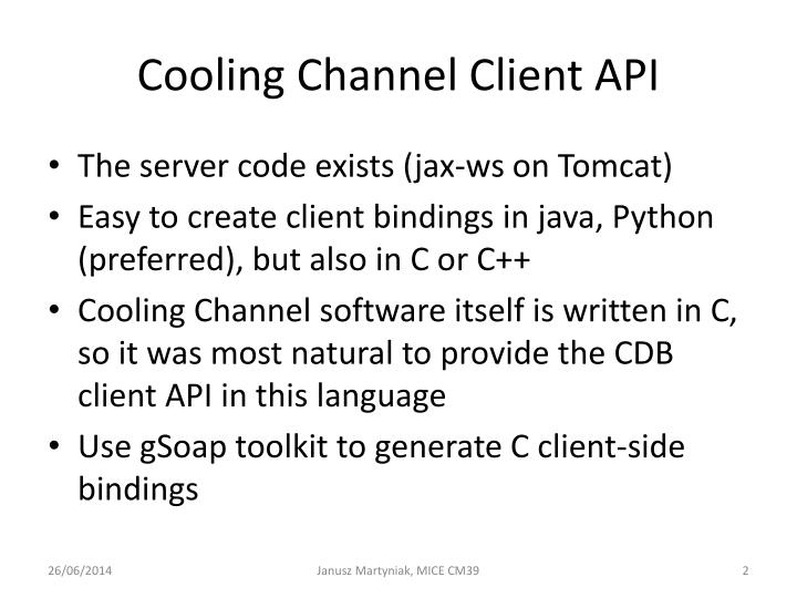 Cooling channel client api
