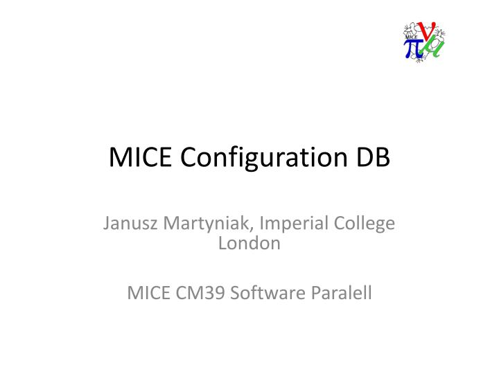 Mice configuration db