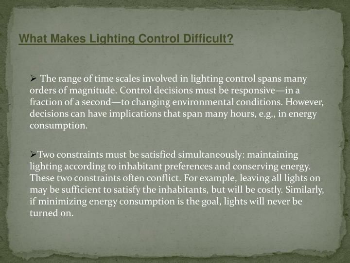What Makes Lighting Control Difficult?
