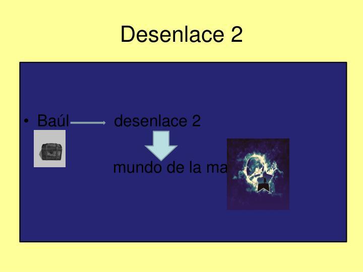 Desenlace 2