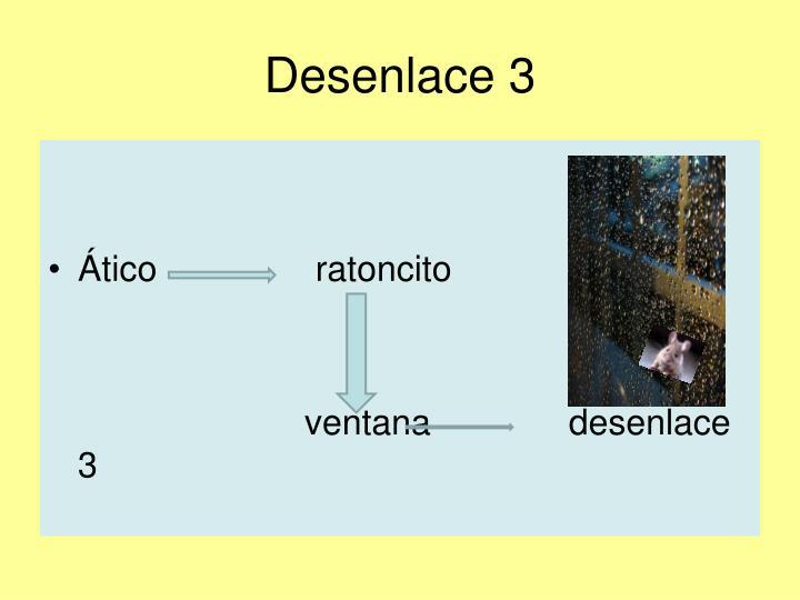 Desenlace 3