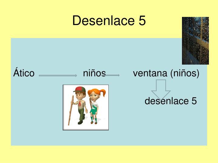 Desenlace 5