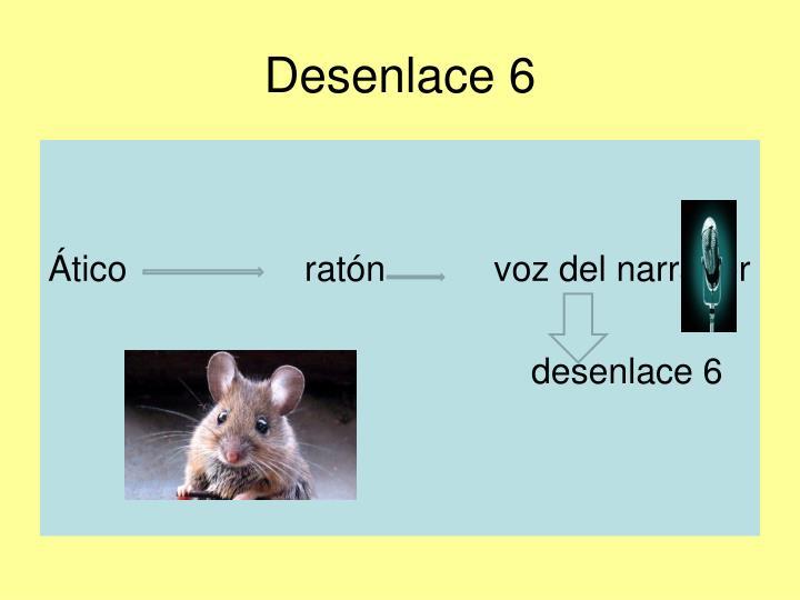 Desenlace 6
