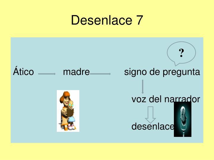 Desenlace 7