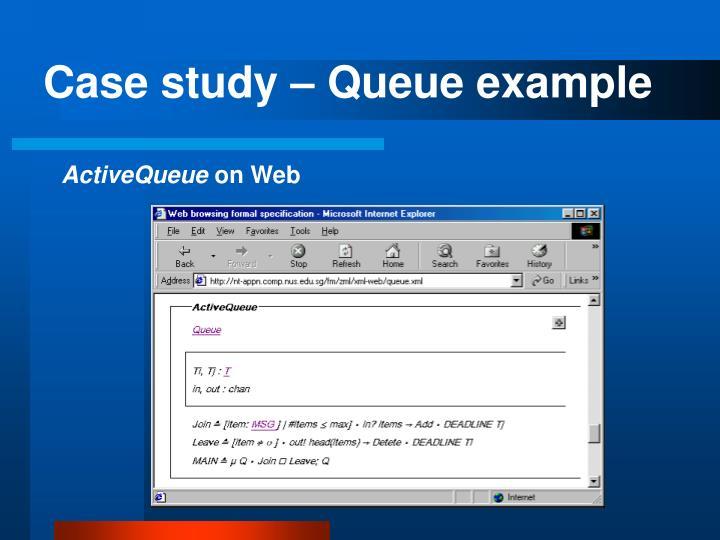 Case study – Queue example