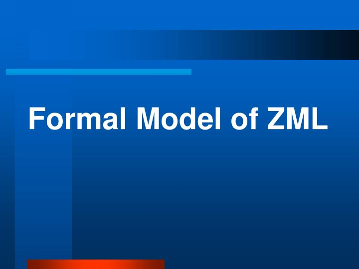 Formal Model of ZML