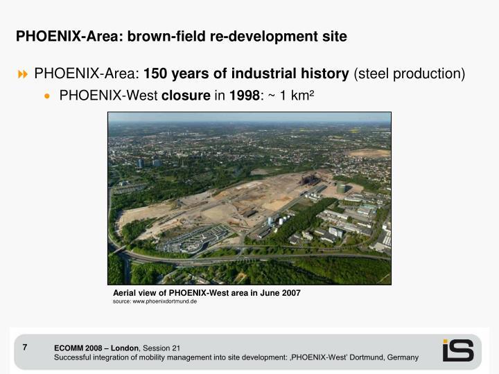 PHOENIX-Area: brown-field re-development site