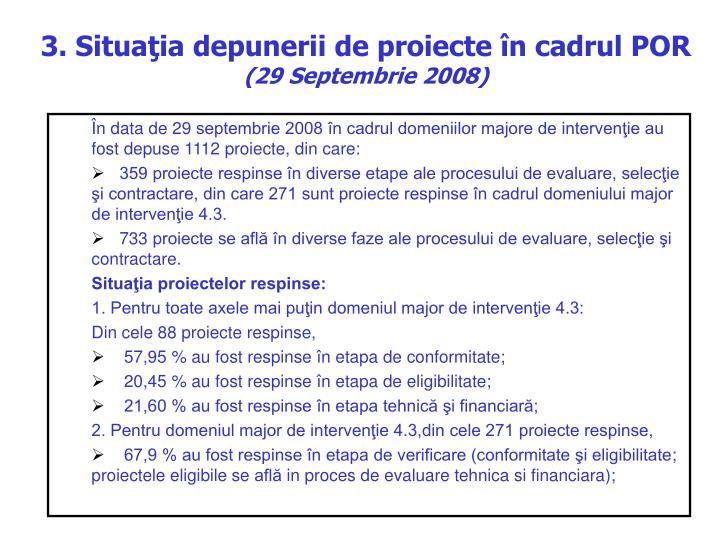 3. Situaţia depunerii de proiecte în cadrul POR