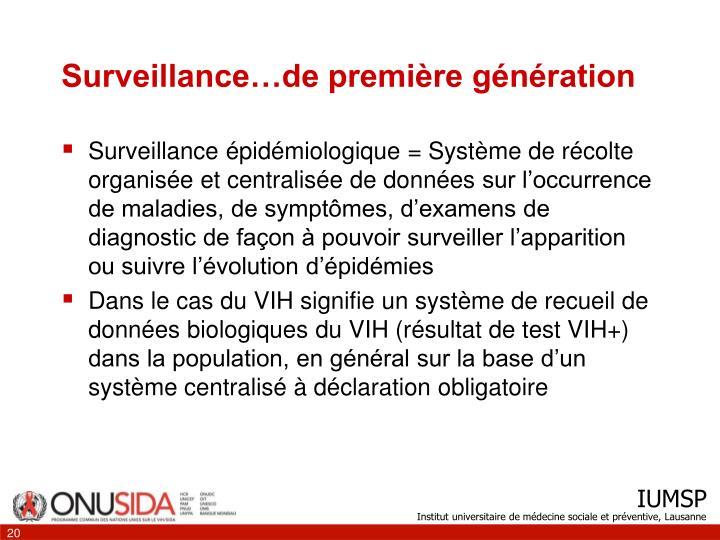 Surveillance…de première génération
