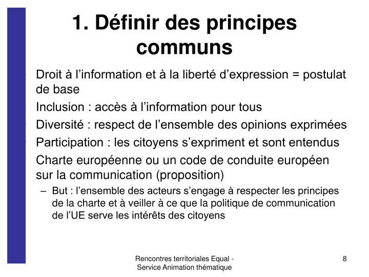 1. Définir des principes communs