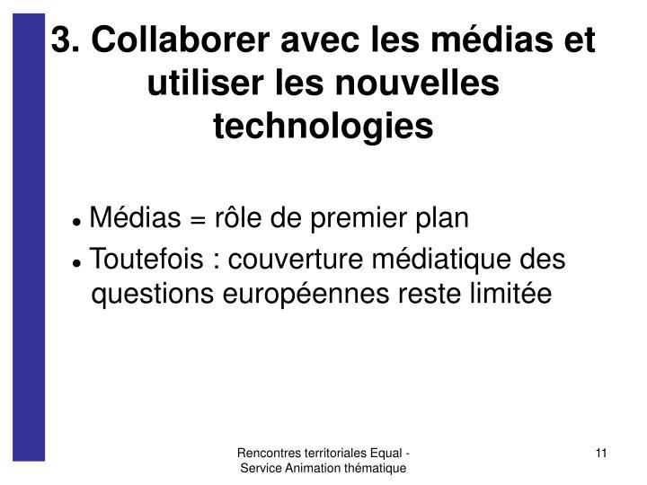 3. Collaborer avec les médias et utiliser les nouvelles technologies
