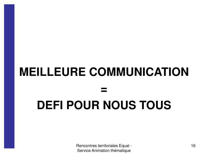 MEILLEURE COMMUNICATION