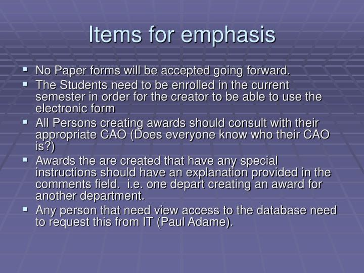 Items for emphasis
