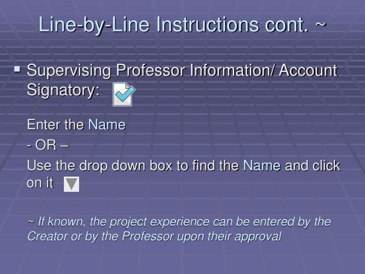 Line-by-Line Instructions cont. ~