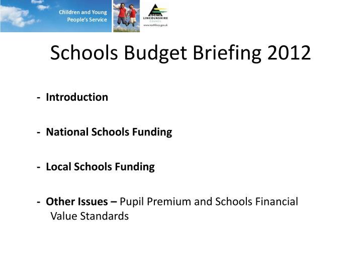 Schools Budget Briefing 2012