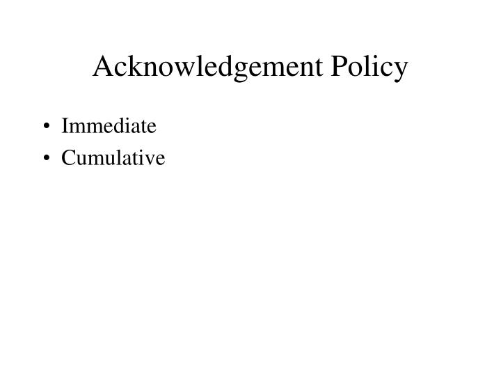 Acknowledgement Policy
