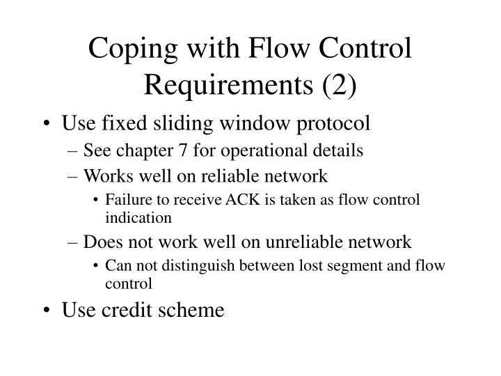 Coping with Flow Control Requirements (2)