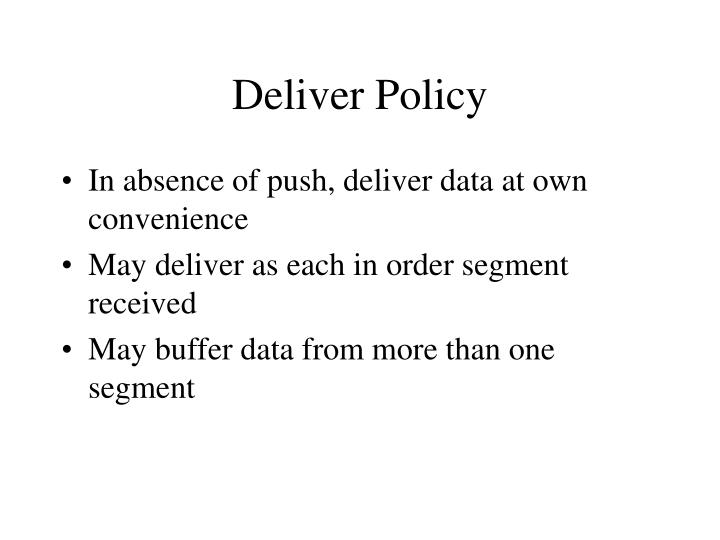 Deliver Policy