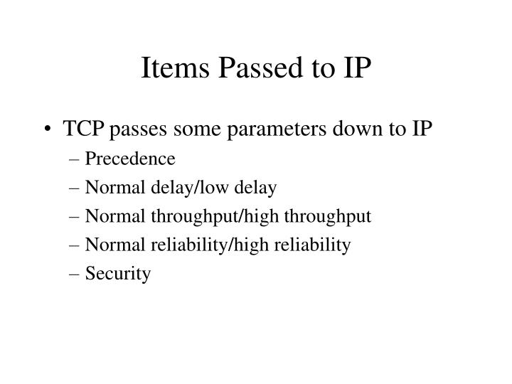 Items Passed to IP